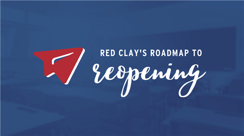 Red Clay's Roadmap to Reopening